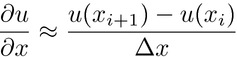 $\displaystyle \frac{\partial u}{\partial x} \approx \frac{u(x_{i+1})-u(x_{i})}{\Delta x}$